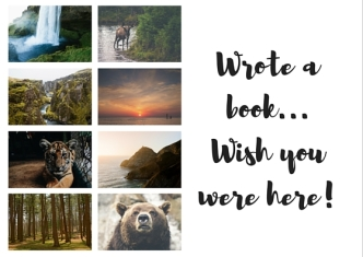 Wrote a book...Wish you were here!